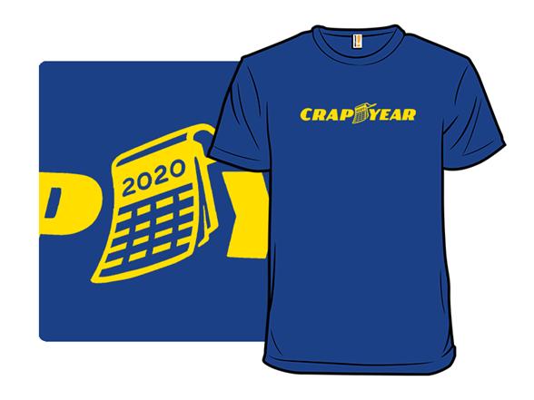 Crap Year T Shirt