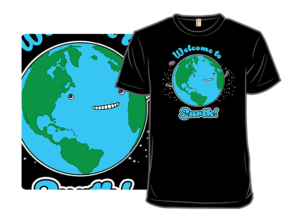Welcome To Earth T Shirt