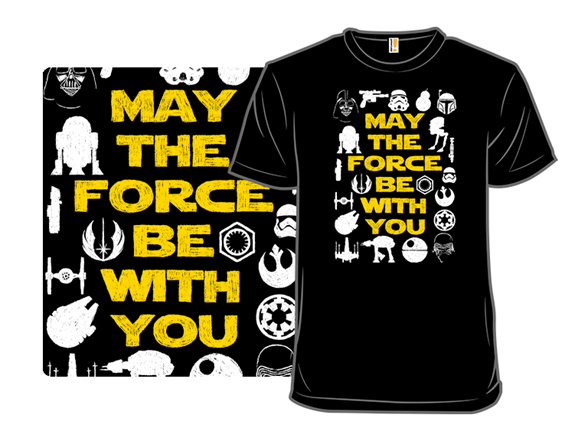 May The Force Be With You T Shirt