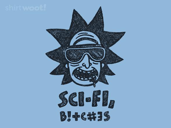 Sci-fi, B!#ch3s T Shirt