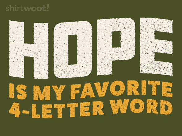 Hope Is My Favorite 4-letter Word T Shirt