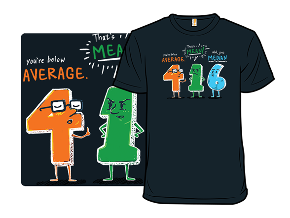 The Mean Median T Shirt