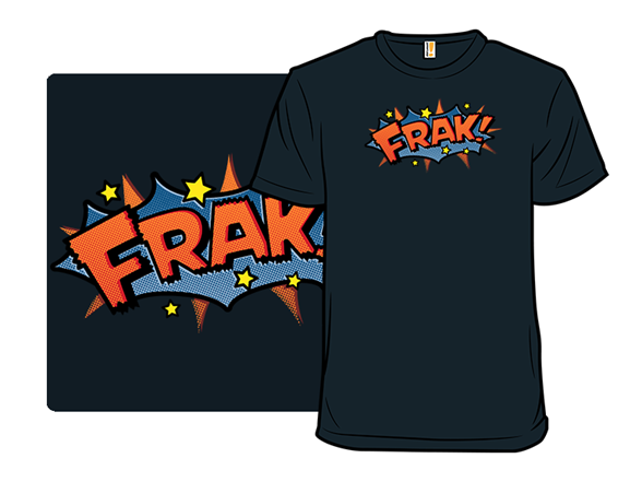 Sci-fi Slang - Frak T Shirt