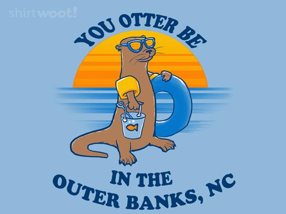 You Otter... T Shirt